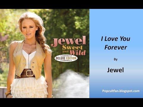 Jewel - I Love You Forever (Lyrics)