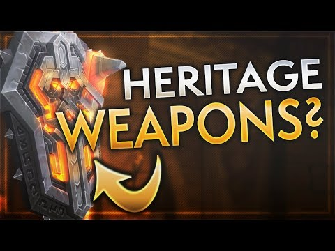 Heritage Weapons In Battle For Azeroth?   Let's Speculate!