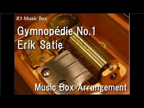 Gymnopédie No.1/Erik Satie [Music Box]