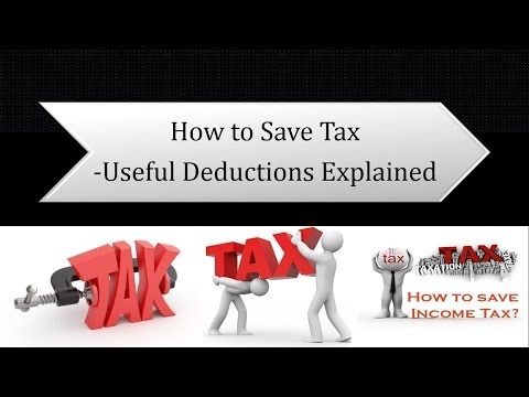 How to Save Tax - Various Tax Deductions Explained