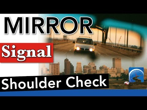 How to Mirror, Signal, Shoulder Check to Pass Your Road Test