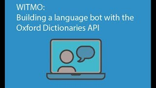 WITMO: Building a language bot with the Oxford Dictionaries API