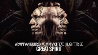 Download Armin van Buuren vs Vini Vici feat. Hilight Tribe - Great Spirit (Extended Mix)