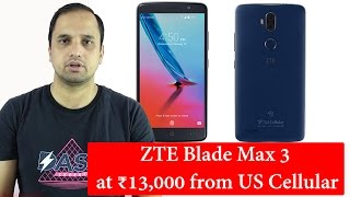 ZTE Blade Max 3 at ₹13,000 from US Cellular: Specs & Features