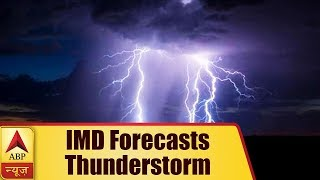 Weather Alert: IMD Forecasts Thunderstorm, Squall In North Indian States Tomorrow | ABP News