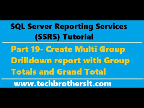 SSRS Tutorial 19- Create Multi Group Drilldown report with Group Totals and Grand Total