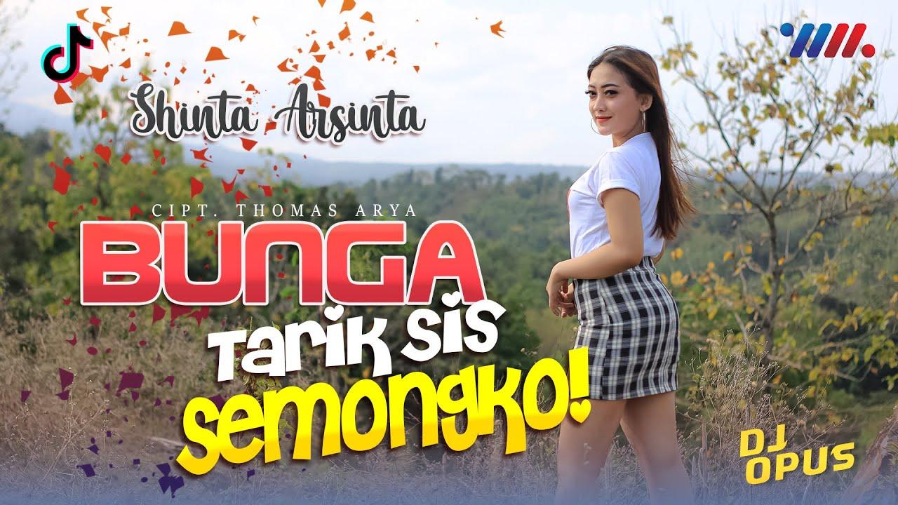 TARIK SIS SEMONGKO - BUNGA - SHINTA ARSINTA ft DJ OPUS Full BASS Santuy