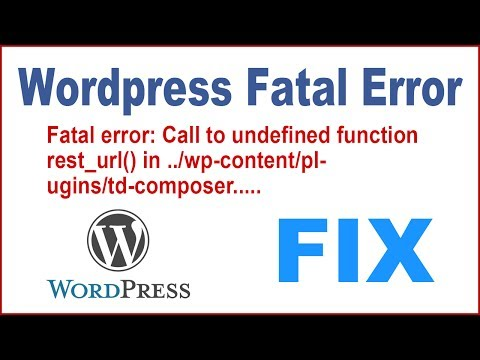 Fix Wordpress Fatal Error Call to undefined function rest_url() in ../wp-content/plugins/td-composer