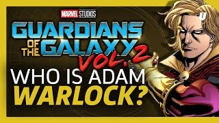 Who the Hell is Adam Warlock? - Guardians of the Galaxy Vol 2