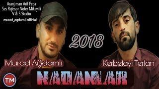 Murad Ağdamlı ft Kerbelayi Terlan - Nadanlar 2018 (Hz Zeynəb) Official Audio