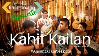 Kahit Kailan | (c) South Border | #AgsuntaJamSessions