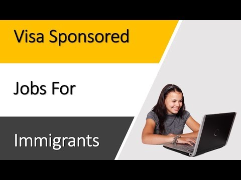 Visa Sponsored Jobs For Immigrants - The Big List Is Here!