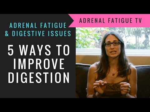 Adrenal Fatigue & Digestion - How To Improve Digestion with Adrenal Fatigue