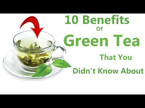 10 Benefits of Green Tea That You Didn't Know About