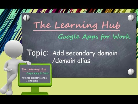 Add domain alias/Secondary Domain HD  | Google apps for work