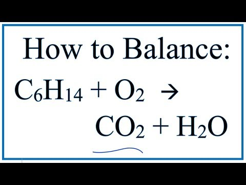 How to Balance C6H14 + O2 = CO2 + H2O:  Hexane Combustion Reaction