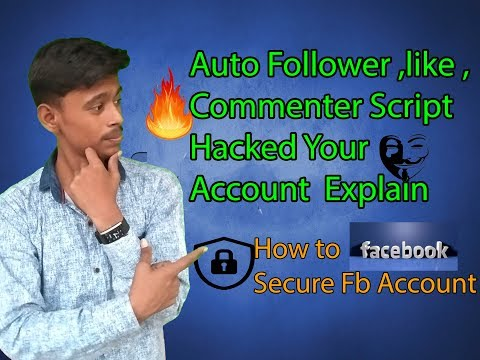 Auto liker,follower, comments script Hacker you !! How to secure FB account