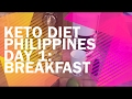Keto Diet Philippines Day 1: Breakfast