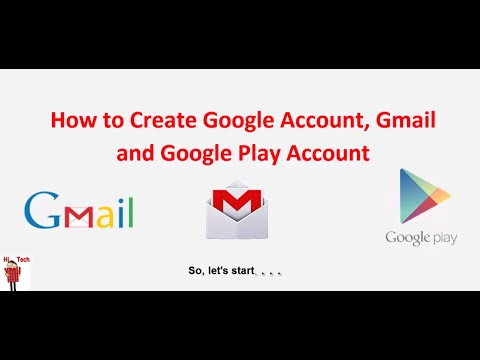 How to Create Google Account, Google Play Account and Gmail