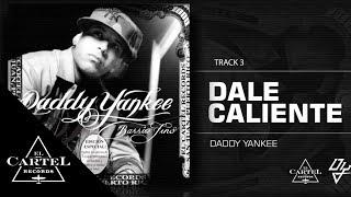 """Daddy Yankee - """"Dale caliente"""" Barrio Fino (Bonus Track Version)"""