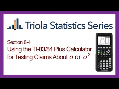 TI 83/84 Section 8-4: Using the TI-83/84 for Testing Claims About Population Std. Dev. or Variance