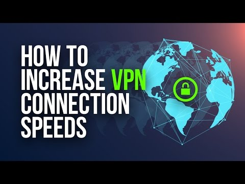How to Increase VPN Connection Speeds (5 Simple Tips)