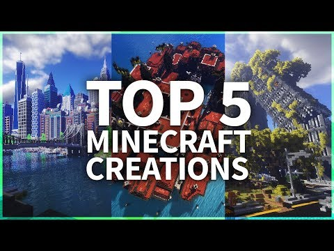 TOP 5 BEST MINECRAFT CREATIONS 2017 / 2018