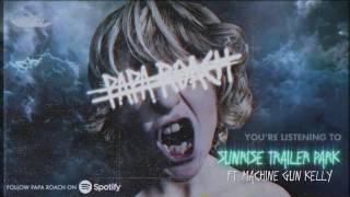papa roach sunrise trailer park ft machine gun kelly official audio