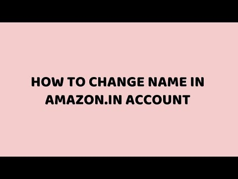 How to Change Name in Amazon.in Account | Easy Tutorials in Hindi