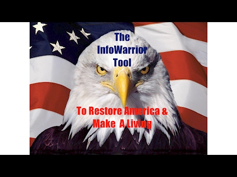 Infowarrior Tool to Restore America and Make a Living
