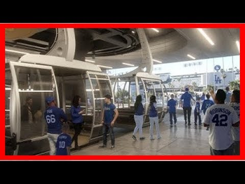 Gondolas could link Dodger Stadium to L.A.'s Union Station by 2022