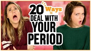 20 Ways to Deal With Your PERIOD - w/ Alexis G. Zall and Ayydubs