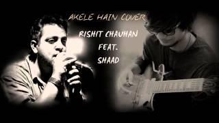 AKELE HAIN TO KYA GHAM HAI   QAYAMAT SE QAYAMAT TAK   Cover - Rishit Chauhan feat. Shaad