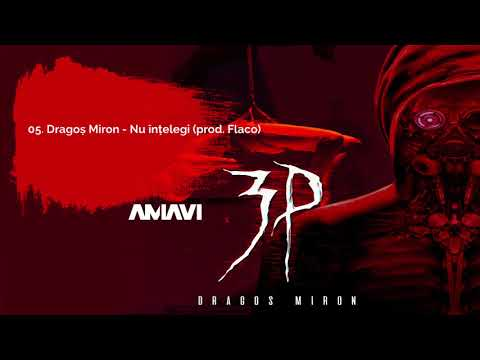 05. Dragos Miron - Nu intelegi (prod. AMAVI)