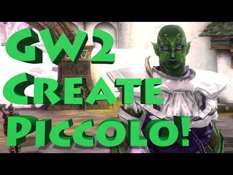 GW2:  How to Create PICCOLO!