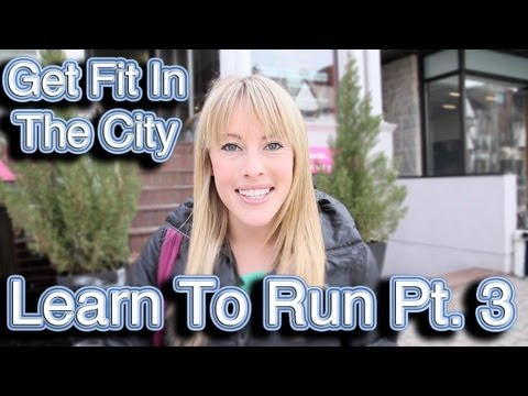 Get Fit In The City: Learn to Run Pt. 3: Mental Conditioning