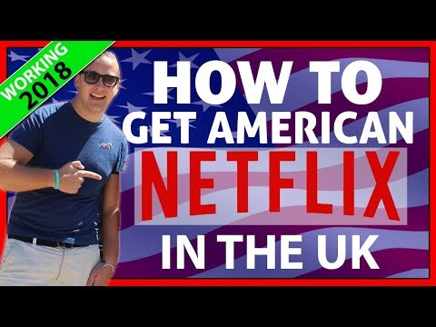How to Watch American Netflix in the UK ✔️ - VPN Setup 2018