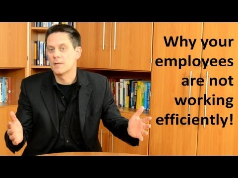 Why your employees are not working efficiently!