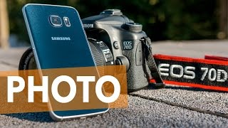 SAMSUNG GALAXY S6 VS. DSLR (CANON 70D)