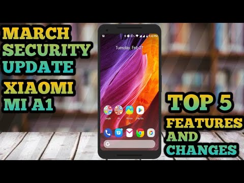 mi a1 march security patch update   How to get +features test
