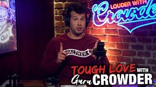 STEP UP! Why 'Politics' Matters...   Louder with Crowder