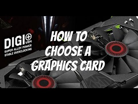 How to pick a Graphics Card