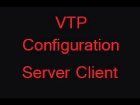 VTP Configuration Server Client Mode