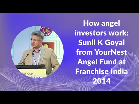 How angel investors work: Sunil K Goyal from YourNest Angel Fund at Franchise India 2014