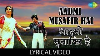 Aadmi Musafir Hai with lyrics | आदमी मुसाफिर है गाने के बोल | Apnapan | Jeetendra/Reena Roy