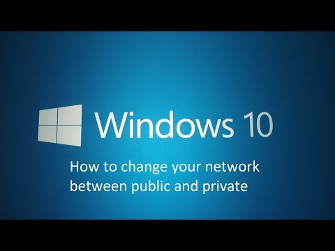 How to change your Windows 10 network between public and private