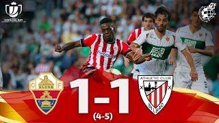 RESUMEN | Copa Del Rey | Elche CF 1-1 (4-5) Athletic Club