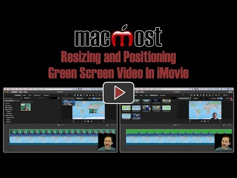 Resizing and Positioning Green Screen Video In iMovie (MacMost #1826)