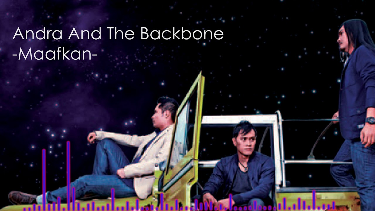 Andra And The Backbone - Maafkan