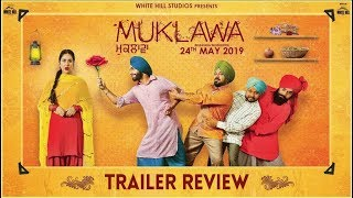 MUKLAWA Trailer Review | Ammy Virk | Sonam Bajwa | Releasing 24th May | DAAH Films